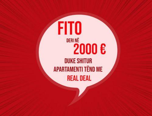 Real Deal – Si të Fitosh 2000 Euro deri në 31 Korrik 2020?